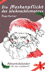 Buchcover: Die Maskenpflicht des Weihnachtsmannes