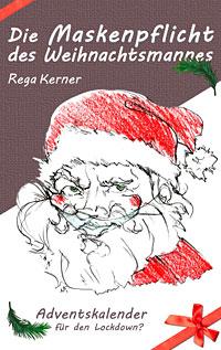 Buchcover: Die Maskenpflicht des Weihnachtsmannes - Lockdown Kalender